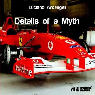 Luciano Armando Arcangeli; Details Of A Myth, 2019, Original Book, 21.2 x 21 cm. Artwork description: 241 One year inside Ferrari world. Limited edition 1000 pieces. ...