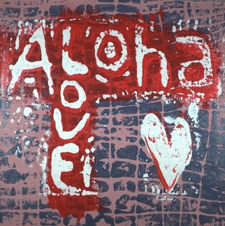 Robert Gann; Aloha Love 2, 2020, Original Printmaking Other, 10 x 12 inches. Artwork description: 241 Inspired by the culture of Hawaii.  Acrylic Mud Print...