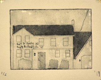 Brian Hickey; Onemoremouthfulnwewillbehappy, 2019, Original Printmaking Etching, 6 x 4.5 inches. Artwork description: 241 The title and words etched into the house come from a Desaparecidos song called Greater Omaha. At the time of this piece I was thinking a great deal about where I m from and the general apathy and lack of interest of my hometown community when it ...