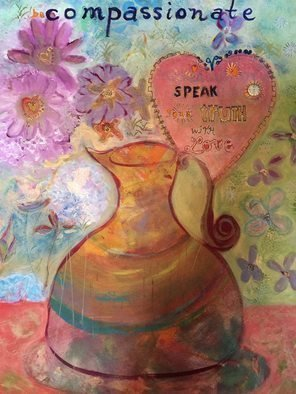 Cindy Kornet; Be Compassionate, 2017, Original Painting Acrylic, 30 x 40 inches. Artwork description: 241 be compassionate, feelings, floral ...