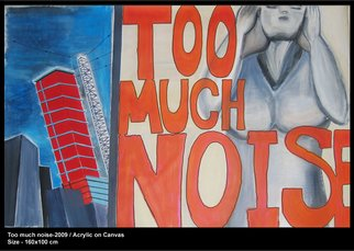 Karin Perez; Too Much Noise, 2009, Original Painting Acrylic, 160 x 100 cm.