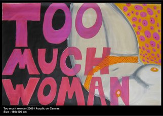 Karin Perez; Too Much Woman, 2009, Original Painting Acrylic, 160 x 100 cm.
