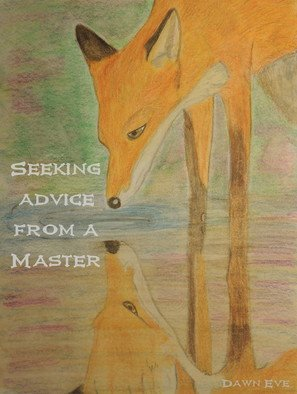 Dawn Eve; Seeking A Master, 2016, Original Mixed Media, 9 x 12 inches. Artwork description: 241  A fox full of wisdom as he sees his reflection ...