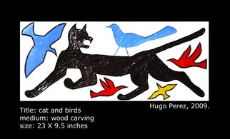 Hugo Perez; Cat And Birds, 2009, Original Woodworking, 23 x 9.5 inches. Artwork description: 241  Wood carving ...