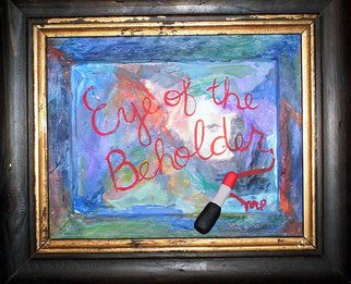 Mel Sotis-Presley; Eye Of The Beholder, 2008, Original Mixed Media, 10 x 12 inches.