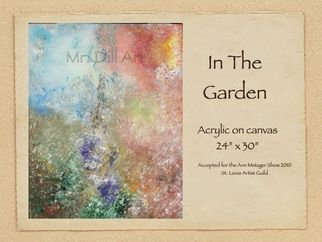 Mr. Dill; In The Garden, 2009, Original Painting Acrylic, 30 x 24 inches. Artwork description: 241  Abstract of lush garden color ...