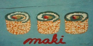 Patrice Tullai; maki rolls horizontal, 2007, Original Painting Oil, 18 x 11 inches. Artwork description: 241  oil on wood painting of maki rolls ...