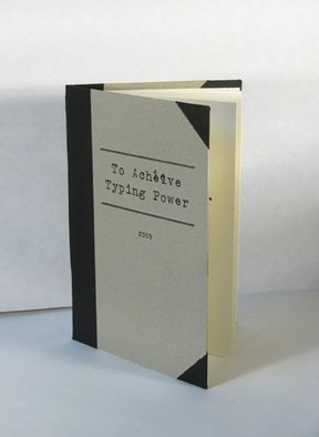 Rachel E Heberling; To Achieve Typing Power, 2009, Original Book, 6 x 9 inches. Artwork description: 241  Handbound letterpress book with handmade cover paper and images from scanned drawings printed via photopolymer plates. Based on 1929 Typewriting Manual as well as First Aid Manual from US Dept, Bureau of Mines ...