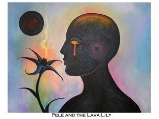 Matthew De Haven; Pele And The Lava Lily, 2009, Original Painting Acrylic, 24 x 18 inches.