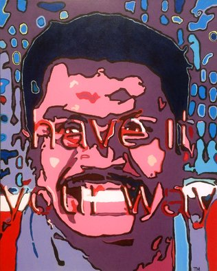 Todd Mosley; Have It Your Way, 2015, Original Painting Acrylic, 24 x 30 inches. Artwork description: 241        painting, figure, pop art, color, funny, ad, text cutout                 ...