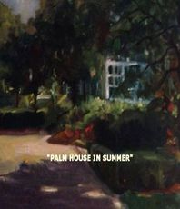 Artist: Ron Anderson, Artwork Title: Palm House In Summer, 2015-08-29. Painting Oil, Landscape, $1,260
