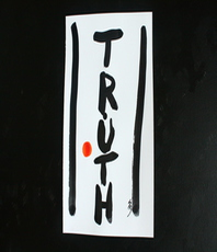 Artist: Shawn Seward, Artwork Title: Truth Artist Calligraphy , 2015-05-25. Calligraphy, Buddhism, $52