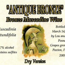 Antique Bronze muscadine wine dry version label  By Lou Posner