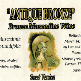 Antique Bronze muscadine wine sweet version label  By Lou Posner