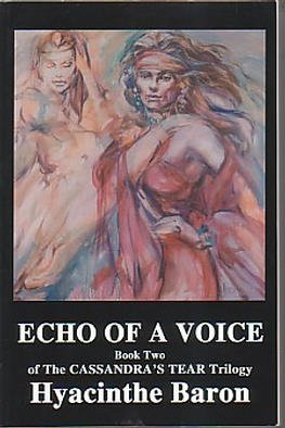 Hyacinthe Kuller-baron: 'Echo of A Voice', 2002 Artistic Book, Fantasy. To purchase published books by Hyacinthe Baron please visit: www. sablepublishing. com.SPECIAL OFFER. Acquire a Unique Collector' s Edition of Artist, Author, Hyacinthe Baron' s published books.Book Two of the Cassandra' s Tear Trilogy, ECHO OF A VOICE. Signed, with an original pencil drawing on the inside cover....