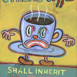 Hal Mayforth: 'Strong Coffee Shall Inherit the World', 2010 Acrylic Painting, Humor. Artist Description:   arcylic, humor, sophisticated humor, colorful, humorous prints, giclee, giclee prints, self taught, outsider art    ...