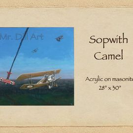 Mr. Dill: 'Sopwith Camel', 2009 Acrylic Painting, Aviation. Artist Description:  World War 1 Favorite ...