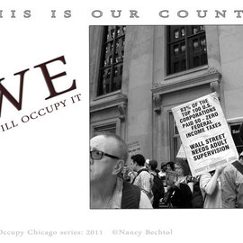 Nancy Bechtol: 'Occupy Chicago Series  WE  This is Our Country', 2012 Other Photography, Activism. Artist Description:  Occupy Chicago, photo/ text series, Nancy Bechtol,...