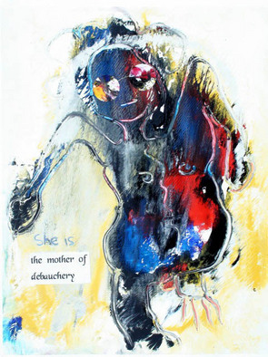 Annette Labedzki Artwork The Mother Of Debauchery, 2010 Mixed Media, Abstract Figurative