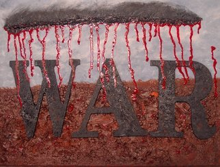 Obert Fittje: 'W A R', 2013 Oil Painting, War.     This is a companion piece to