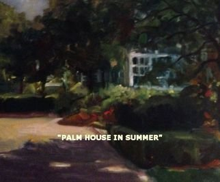 Artist: Ron Anderson - Title: Palm House in Summer - Medium: Oil Painting - Year: 2014