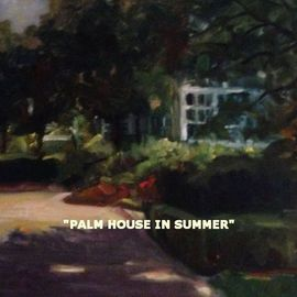 Ron Anderson Artwork Palm House in Summer, 2014 Oil Painting, Landscape