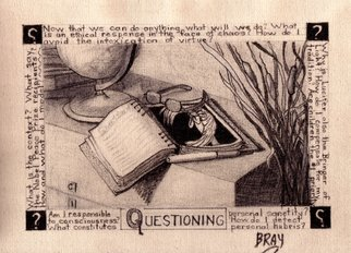 Sandra Bray: 'Questioning', 2006 Other Drawing, Peace.  In Questioning, also created using ink on untreated canvas, the concept of soul- searching is addressed.  A notebook, a pen, glasses to enable clear vision . . . the tools of a seeker are here.  And the writing around the image provokes thought and, hopefully, qurestioning.  How do I achieve personal sanctity?  What...